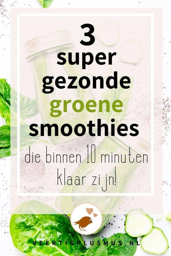 3 super gezonde groene smoothies die binnen 10 minuten klaar zijn