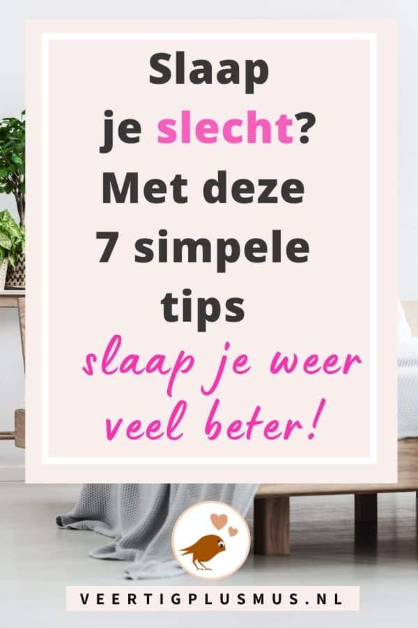 Slaap je slecht, met deze simpele 7 tips slaap je weer veel beter
