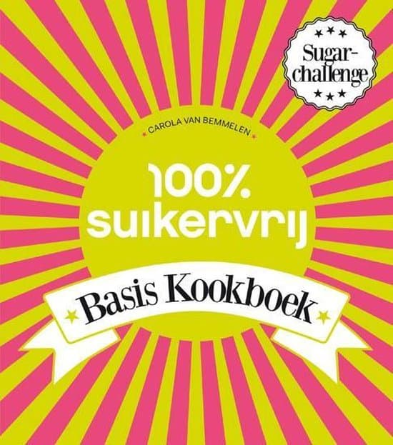 100 procent suikervrij basis kookboek