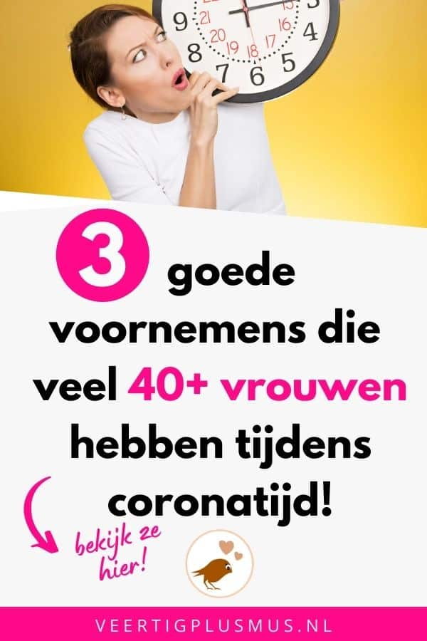 3 goede voornemens die veel 40plus en 50plus vrouwen hebben tijdens coronatijd