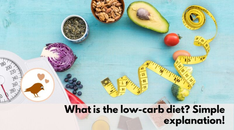 What is the low-carb diet Simple explanation